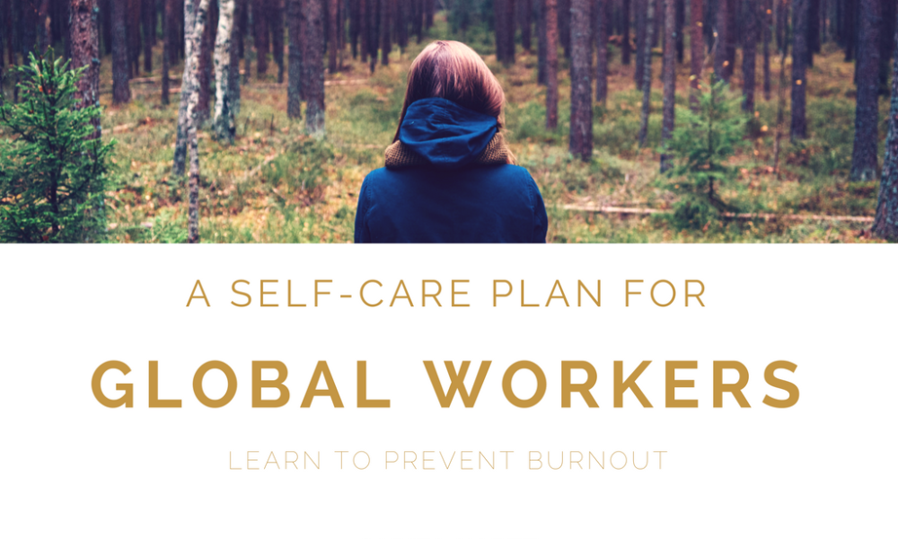 A Self Care Plan for Global Workers